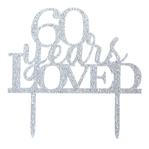 Anniversary Birthday 60th (Glitter Silver Acrylic 60 Years Loved Cake Topper Decoration, 60th Birthday Anniversary Party Cupcake Topper Decor (60, silver))