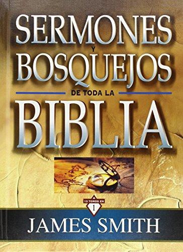 Sermones y bosquejos de toda la Biblia, 13 tomos en 1 [James K. Smith] (Tapa Dura)