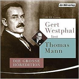 Gert Westphal Liest Thomas Mann Die Grosse Horedition Mann Thomas 9783844524529 Amazon Com Books