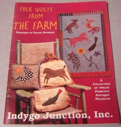 Folk Quilts From The Farm: A Collection of 12 Primitive Applique Projects