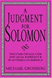 A Judgment for Solomon: The d'Hauteville Case and Legal Experience in Antebellum America (Cambridge Historical Studies in American Law and Society)