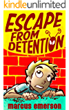 Escape from Detention (a hilarious adventure for children ages 9-12)