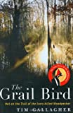 The Grail Bird, Tim Gallagher, 0618456937