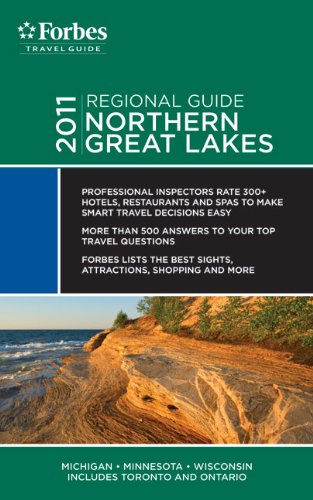 Forbes Travel Guide 2011 Northern Great Lakes (Forbes Travel Guide Regional Guide)