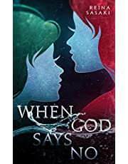 When God Says No: Two friends bounded together by the promise, never to let one another go
