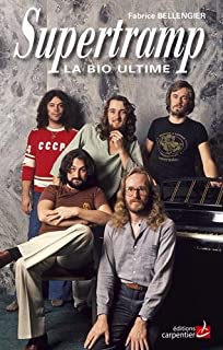 Supertramp : la bio ultime