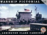 Warship Pictorial 11 : Lexington Class Carriers, Steve Wiper, 0971068704