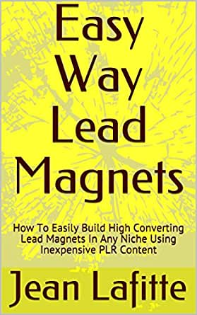 Easy Way Lead Magnets: How To Easily Build High Converting Lead ...