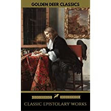 Classic Epistolary Works (Golden Deer Classics): Dracula, The Woman In White, Fanny Hill, Lady Susan...