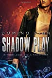Shadow Play (Il Fuorilegge della Magia Nera Vol. 2)