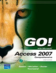 Go! with Access 2007: Comprehensive