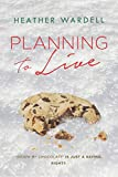 Planning to Live (Toronto Collection Book 3)
