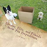 Chester, Ellie, and Friends Show You Prepositions