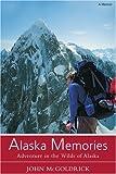 Alaska Memories, John McGoldrick, 0595416446