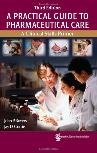 A Practical Guide to Pharmaceutical Care: A Clinical Skills Primer
