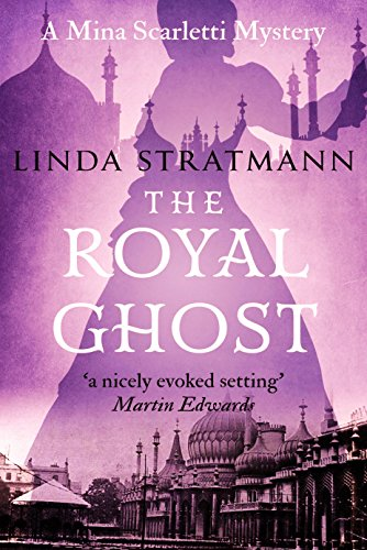 The Royal Ghost (Mina Scarletti Mystery Book 2) by [Stratmann, Linda]