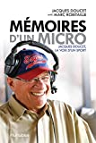 img - for M moires d un micro: Jacques Doucet, la voix d'un sport (French Edition) book / textbook / text book