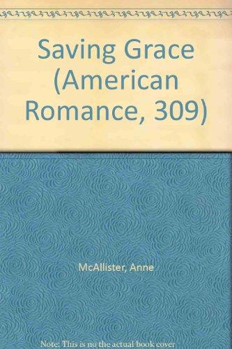 Saving Grace (Harlequin American Romance No. 309)