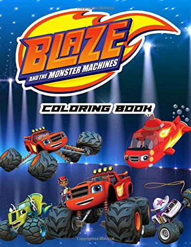 Amazon Com Blaze And The Monster Machines Coloring Book 50 Coloring Pages With Fun Easy And Relaxing Coloring Pages 9798671036046 Ross Kovacek Books