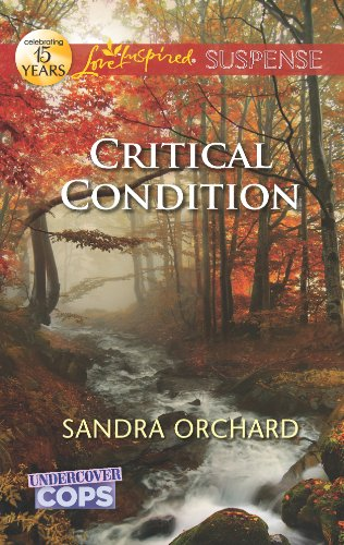Critical Condition: Faith in the Face of Crime (Undercover Cops Book 3)