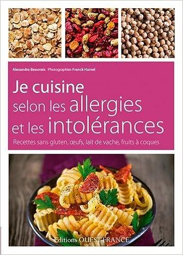 Je Cuisine Selon Les Allergies Et Les Intolérances Recettes Sans - Je cuisine sans gluten