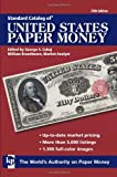 Standard Catalog of United States Paper Money, George S. Cuhaj, 0896897079