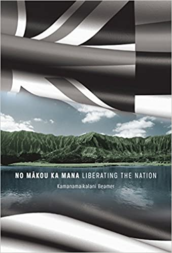 ~NEW~ No Mākou Ka Mana: Liberating The Nation. formula opened schonmal lower Budget Funda mejores