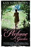 Front cover for the book The Perfume Garden by Kate Lord Brown