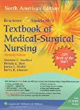 Brunner and Suddarth's Textbook of Medical Surgical Nursing, North American Edition : In Two Volumes, Smeltzer, Suzanne C. and Bare, Brenda G., 1582559945