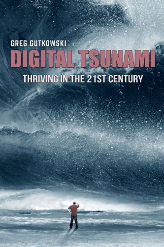 Read Online Digital Tsunami: Thriving in the 21st Century pdf