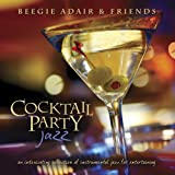 Cocktail Party Jazz: An Intoxicating Collection Of Instrumental Jazz F