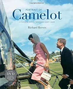Portrait of Camelot: A Thousand Days in the Kennedy White House from Harry N. Abrams