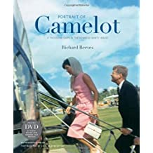 Portrait of Camelot: A Thousand Days in the Kennedy White House