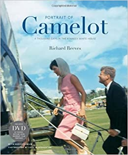 Book Portrait of Camelot: A Thousand Days in the Kennedy White House