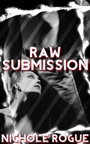 BDSM Erotica: Raw Submission (Raw Stability Book 2)