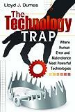 The Technology Trap, Lloyd J. Dumas, 0313378886