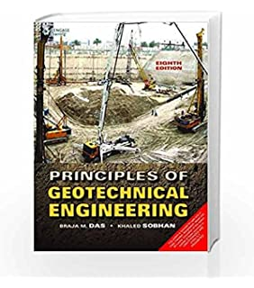 Principles of geotechnical engineering braja m das khaled sobhan braja m das hardcover 14248 prime principles of geotechnical engineering 8th ed economy paper back fandeluxe Image collections