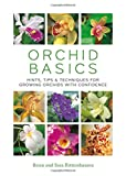 Orchid Basics: Hints, tips & techniques to