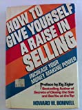 How to Give Yourself Raise In, Howard W. Bonnell, 0517490072
