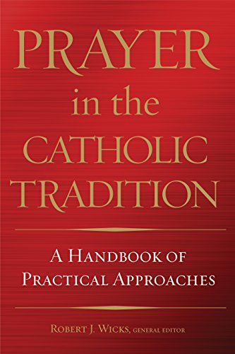 Prayer in the Catholic Tradition: A Handbook of Practical Approaches cover