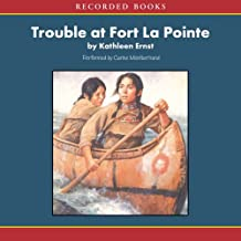Trouble at Fort LaPointe: An American Girl History Mystery