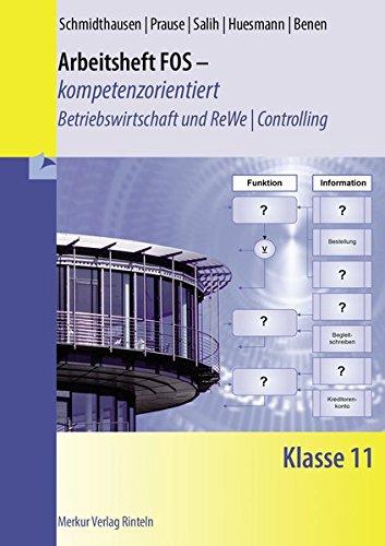 Arbeitsheft FOS - kompetenzorientiert - Betriebswirtschaft und Rechnungswesen / Controlling: Klasse 11