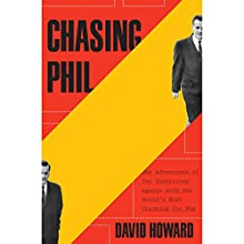 Chasing Phil: The Adventures of Two Undercover Agents with the World's Most Charming Con Man Audiobook by David Howard Narrated by Joe Ochman