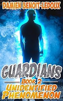Unidentified Phenomenon (Guardians Book 2) by [Benoit-Ledoux, Damien]