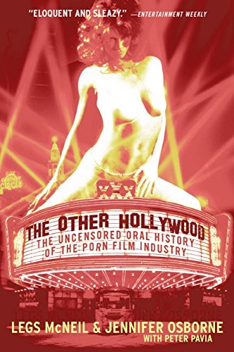The Other Hollywood: The Uncensored Oral History of the Porn Film Industry (Best Legs In Hollywood)