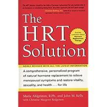 HRT Solution (rev. edition): Optimizing Your Hormonal Potential