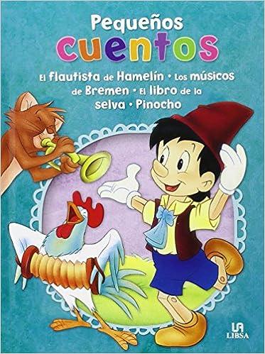 Pack: El Flautista De Hamelín, Los Músicos De Bremen, El Libro De La Selva Y Pinocho Pequeños Cuentos: Amazon.es: Equipo Editorial: Libros