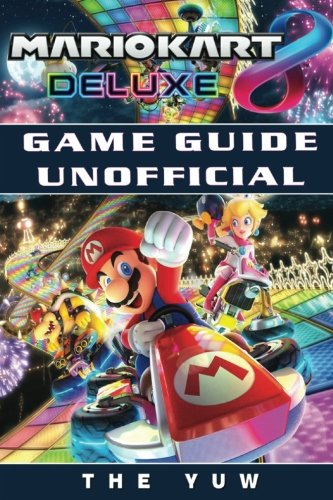 Price comparison product image Mario Kart 8 Deluxe Game Guide Unofficial