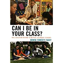 Can I Be in Your Class?: Real Education Reform to Motivate Secondary Students