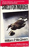 Shield for Murder, William P. McGivern, 0425105512